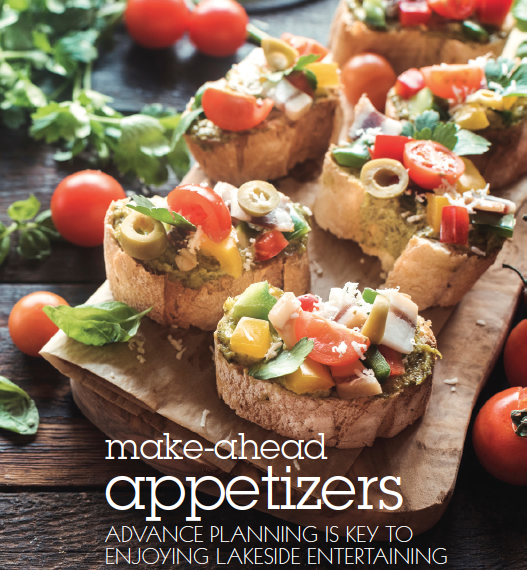 make ahead appetizers advance planning is key to enjoying lakeside entertaining